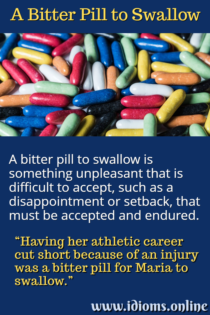 Meaning of idiom bitter pill to swallow