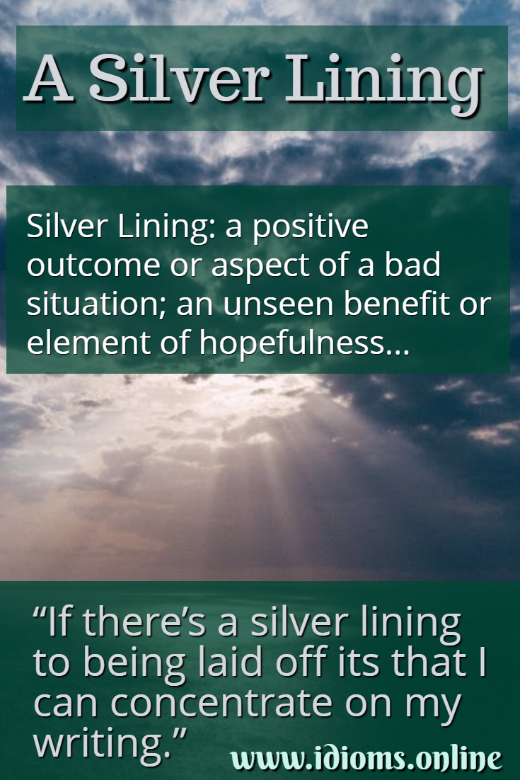 A silver lining idiom meaning