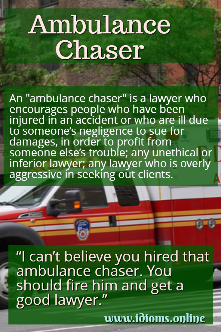 Ambulance Chaser idiom meaning