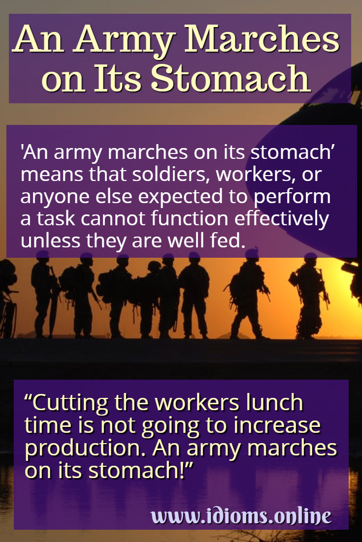 An army marches on its stomach idiom meaning