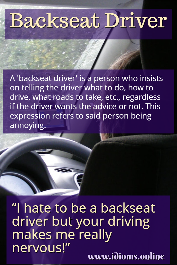Backseat driver idiom meaning