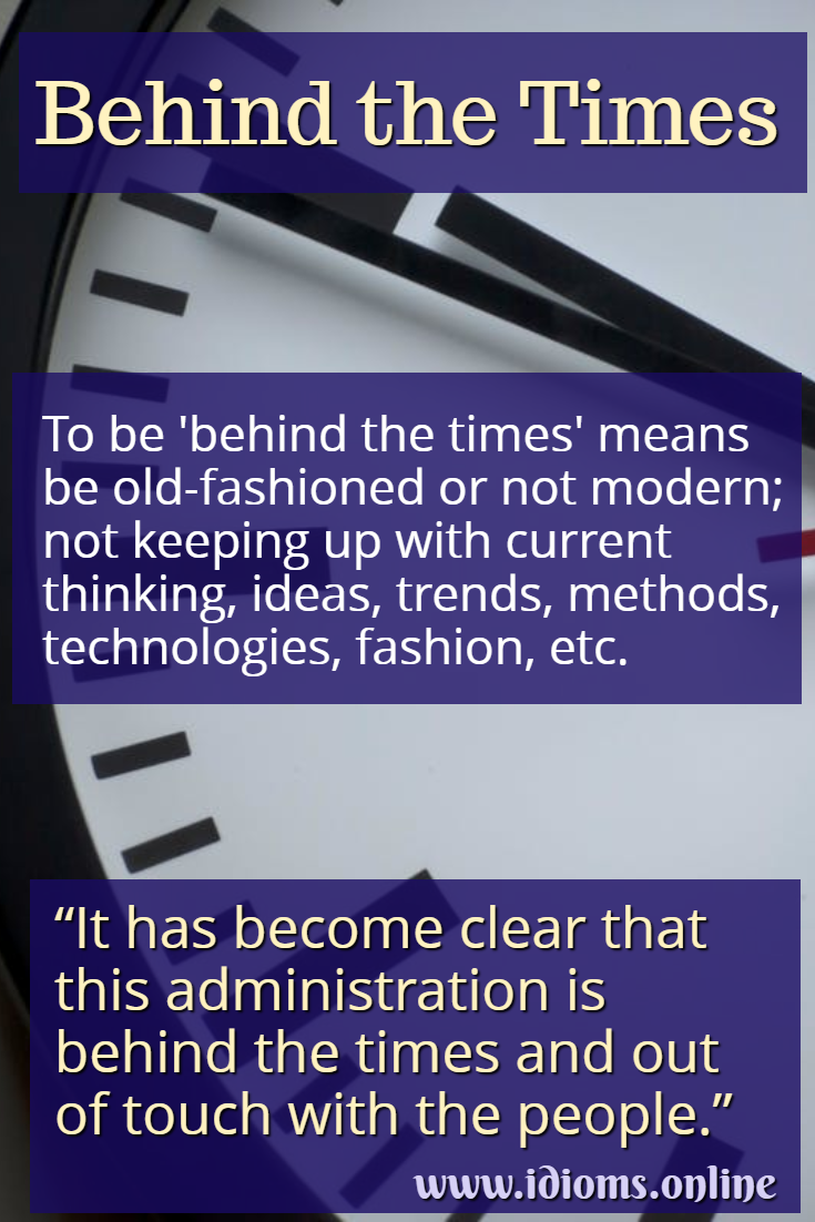 Behind the times idiom meaning