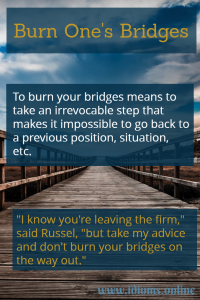 burn your bridges idiom meaning