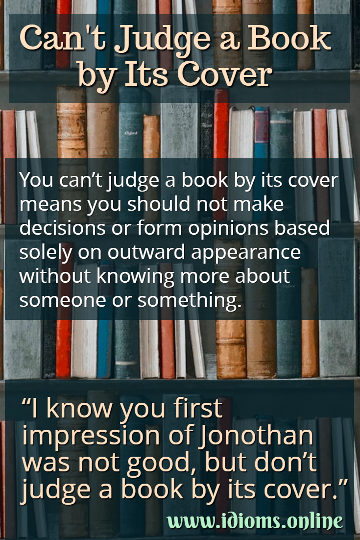 Can't judge a book by its cover idiom meaning