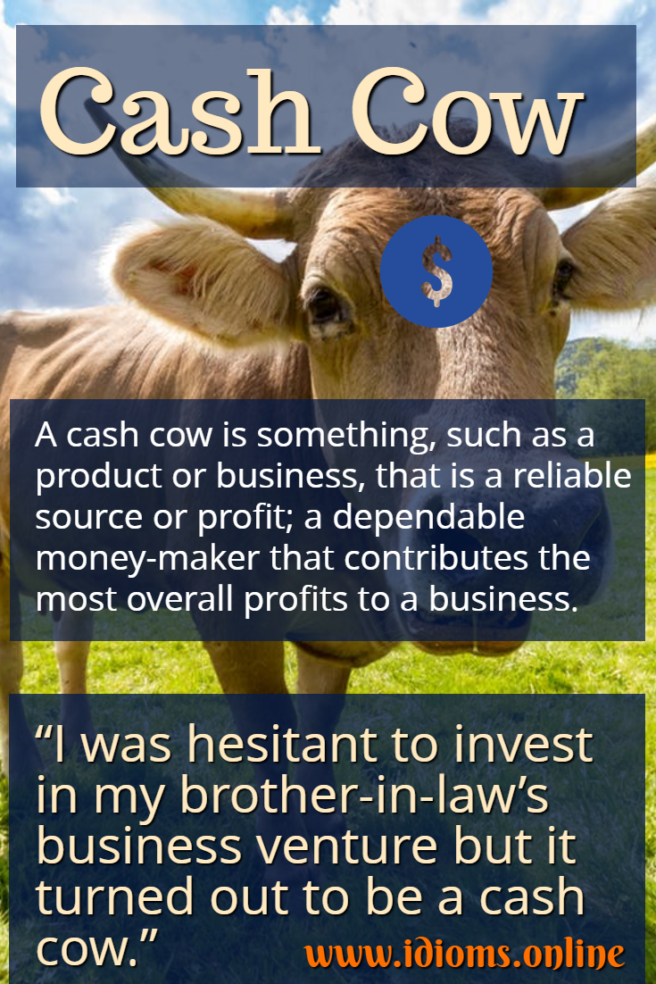 Cash cow idiom meaning