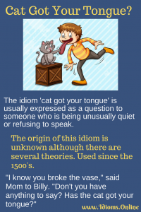 cat got your tongue idiom meaning
