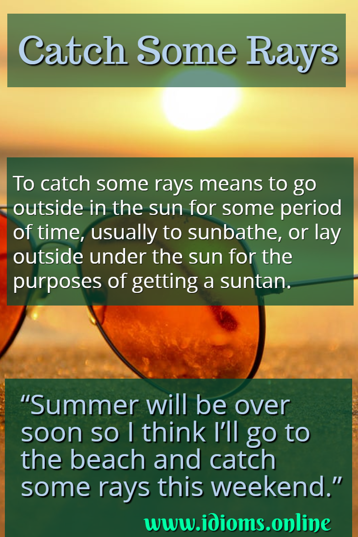 Catch some rays idiom meaning