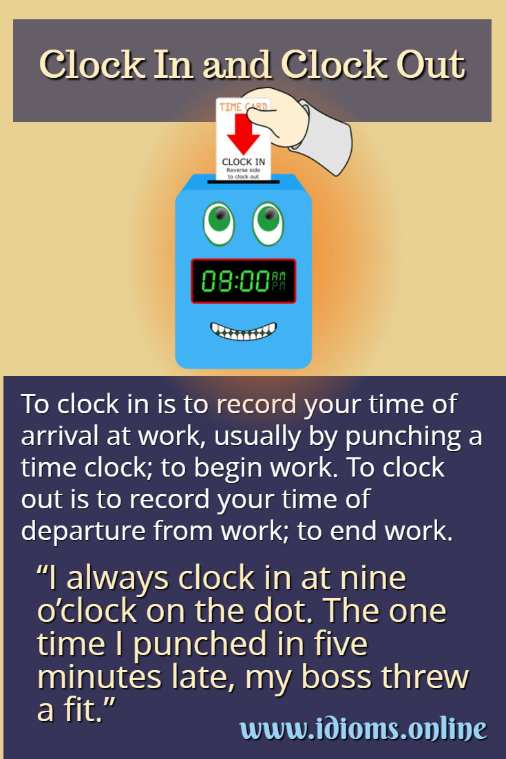 Meaning of idiom clock in and clock out
