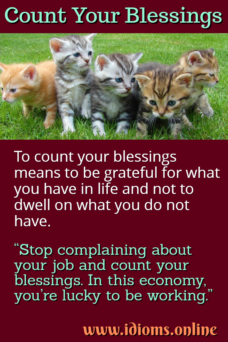 Count your blessings idiom meaning