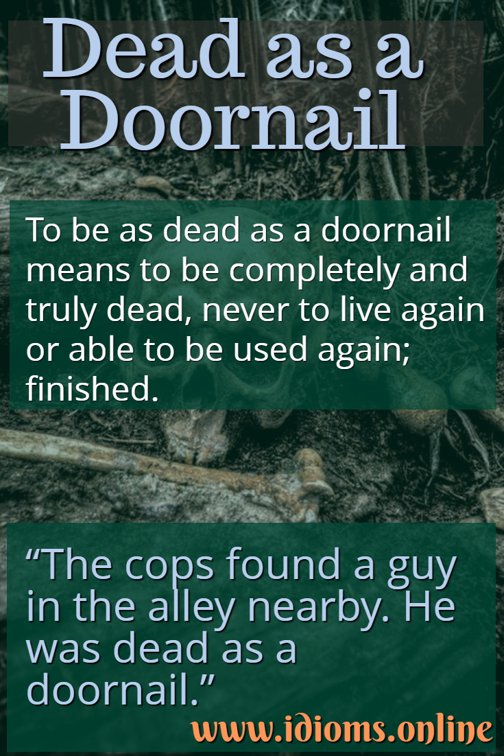 Dead as a doornail idiom meaning
