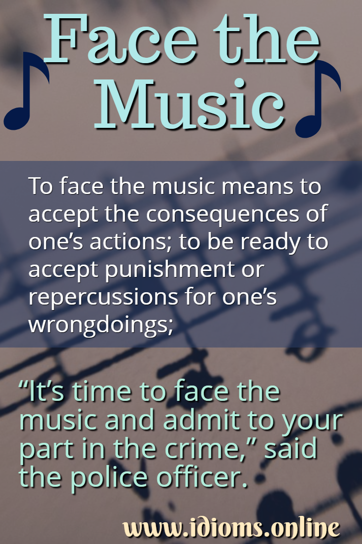 Face the music idiom meaning