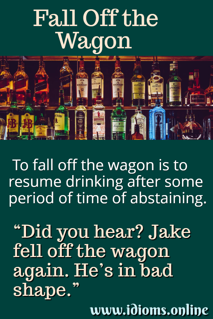 Meaning of idiom fall off the wagon