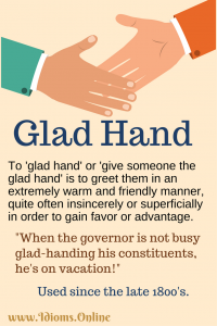 glad hand idiom meaning