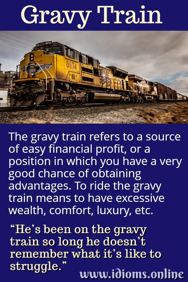gravy train idiom meaning