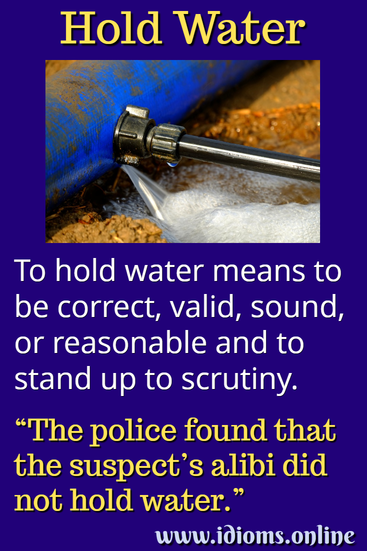 Hold Water Idiom Meaning