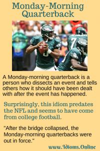 Monday-morning quarterback idiom meaning