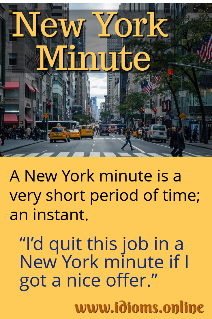New York minute idiom meaning