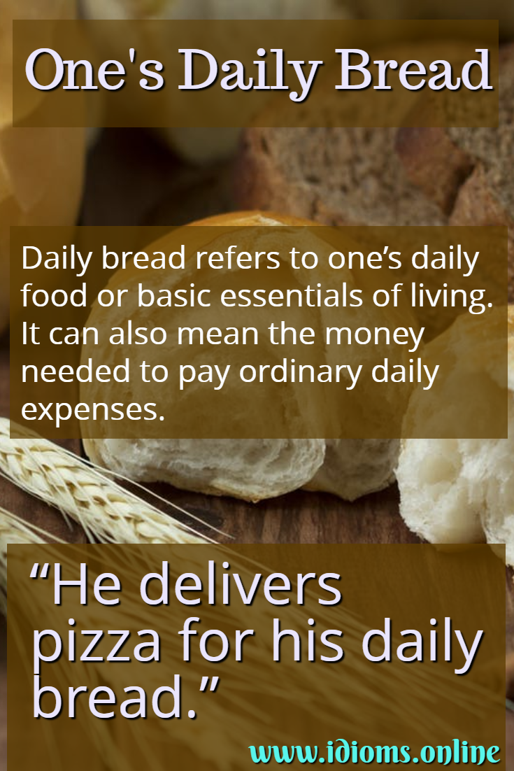 Daily bread idiom meaning