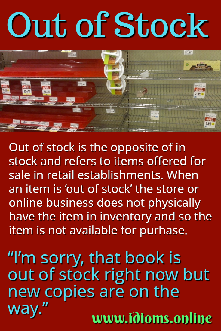 Out of stock idiom meaning