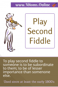play second fiddle idiom meaning