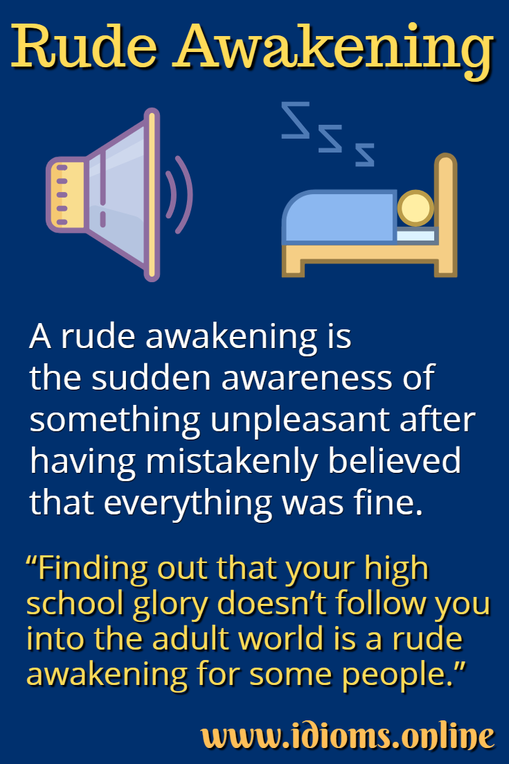 Rude awakening idiom meaning