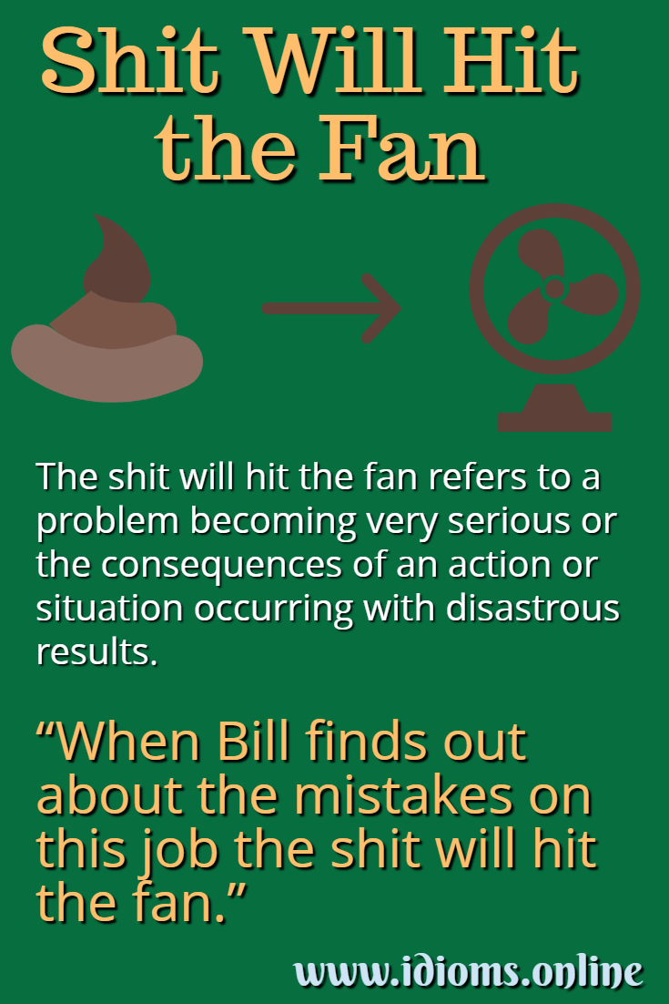 Shit will hit the fan idiom meaning