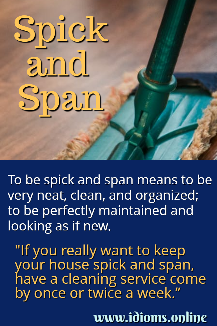 Spick and span idiom meaning