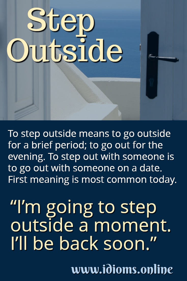 Step outside idiom meaning