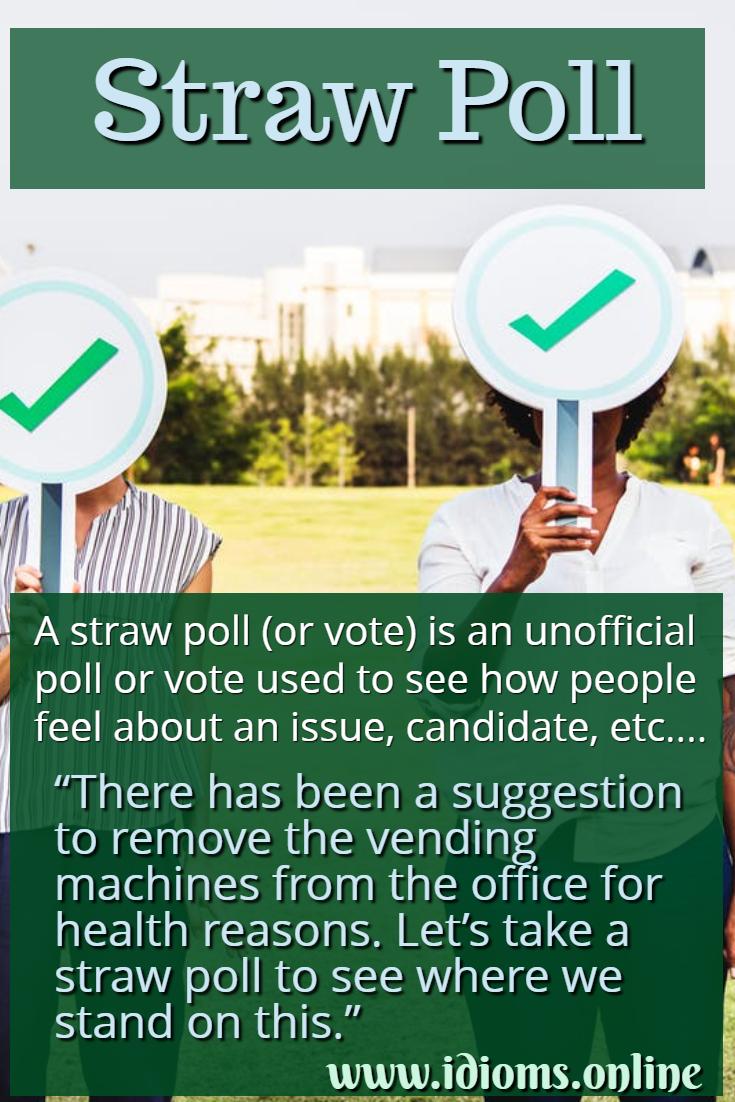 Straw poll idiom meaning
