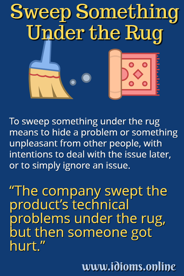 Sweep something under the rug idiom meaning