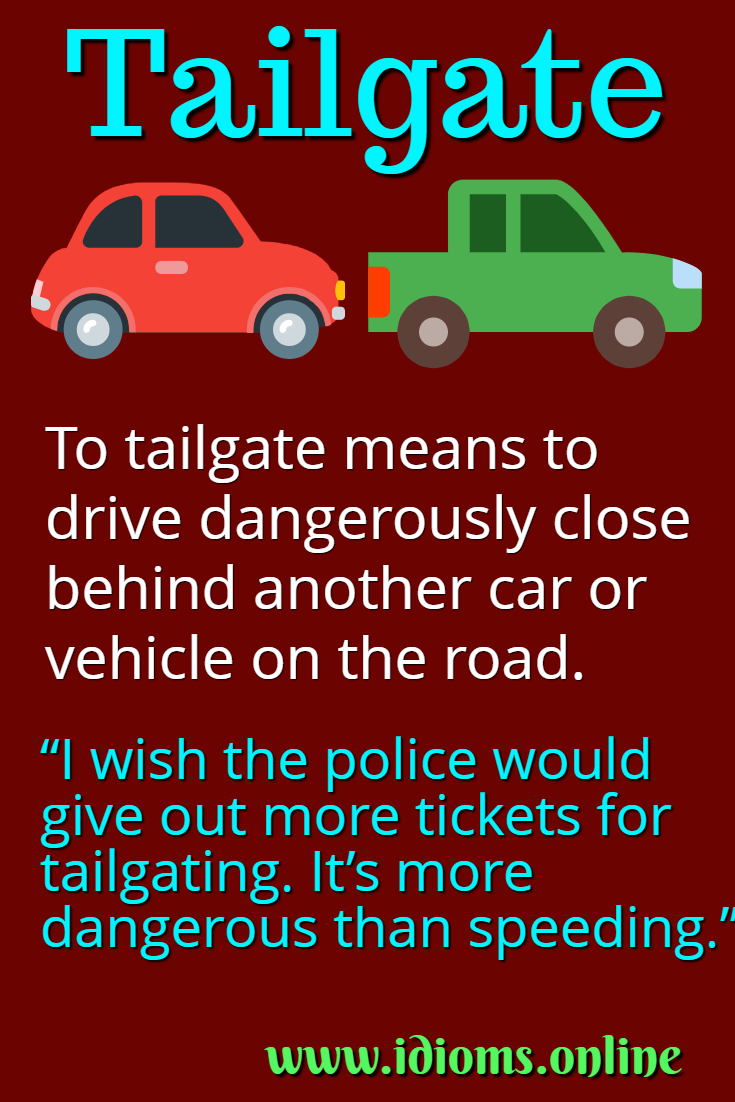 Tailgate idiom meaning