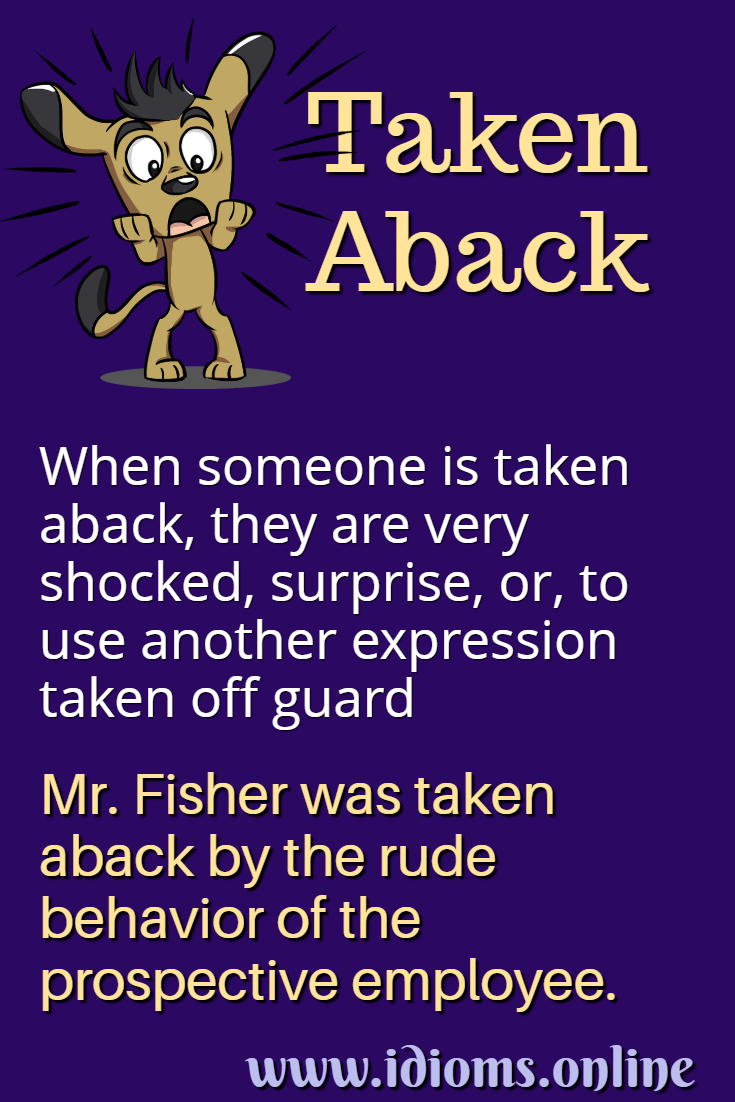 Taken aback idiom meaning