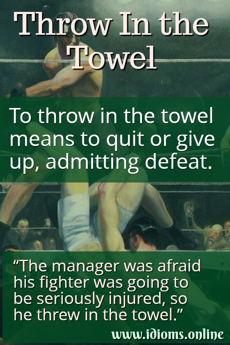 Throw in the towel idiom meaning