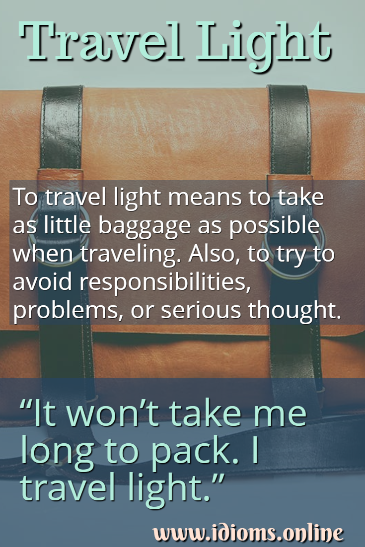 Travel light idiom meaning