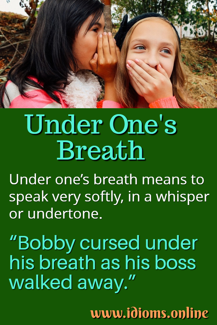 Under one's breath idiom meaning