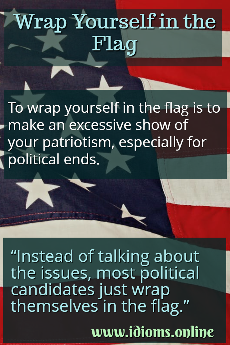 Wrap yourself in the flag idiom meaning