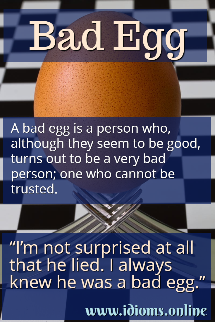 Bad egg idiom meaning
