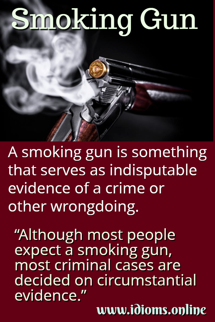 Smoking gun idiom meaning