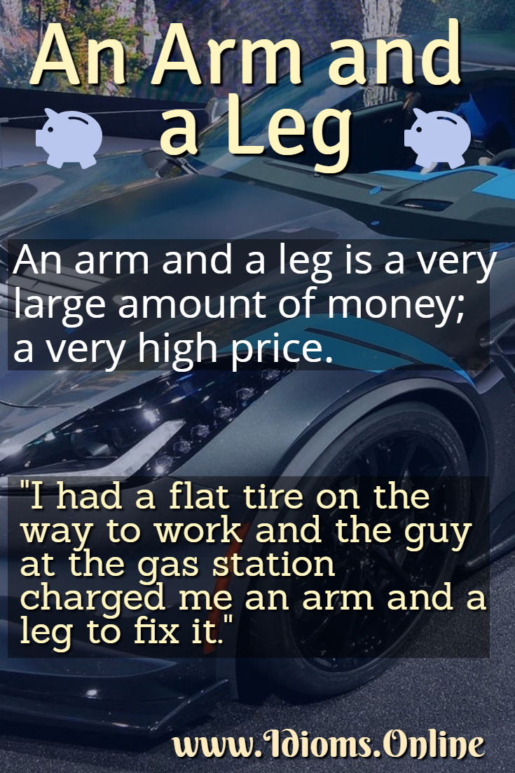 An arm and a leg idiom meaning