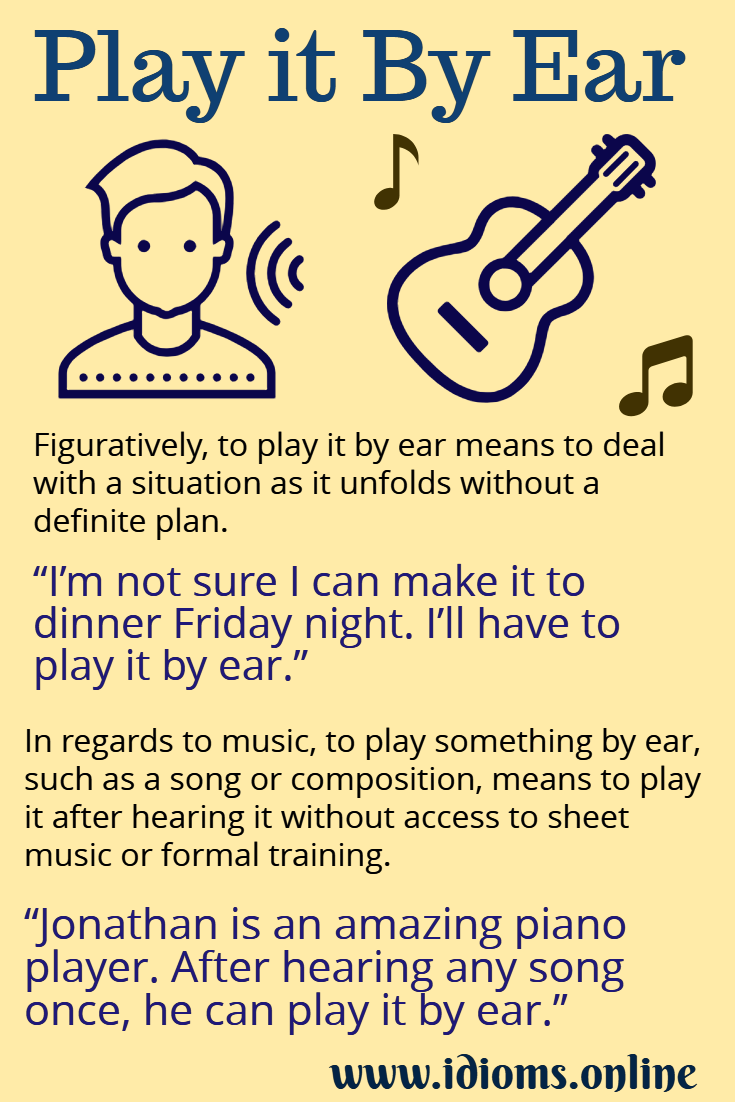Play it by ear idiom meaning