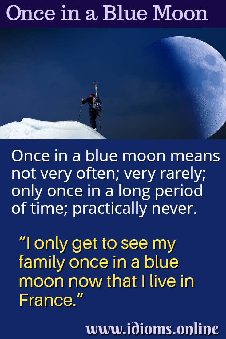 Once in a blue moon idiom meaning