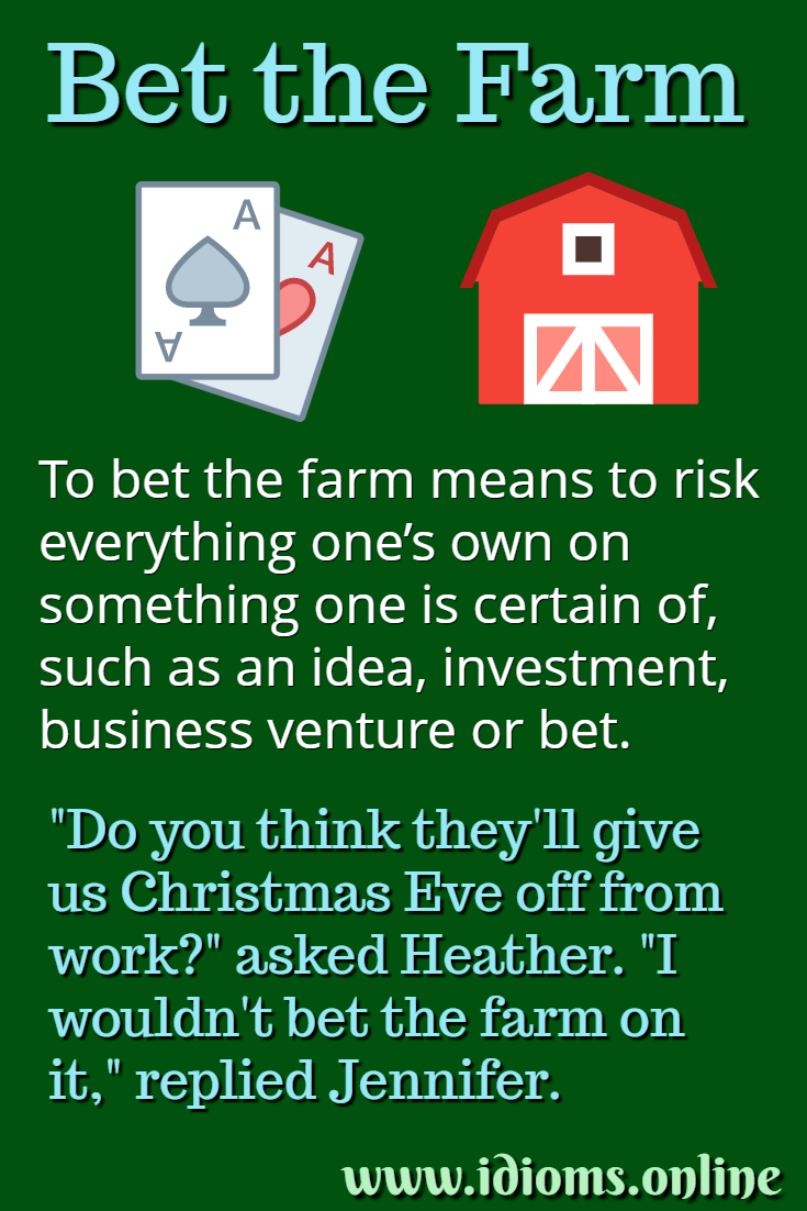 Bet the farm idiom meaning