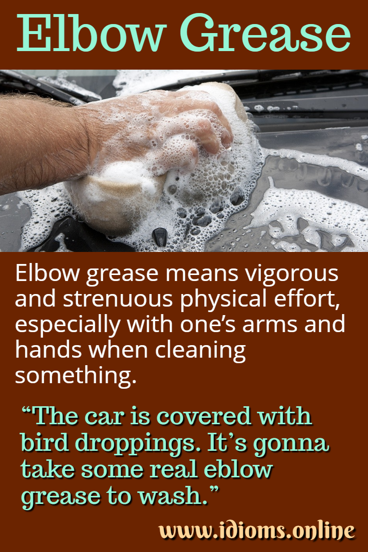 Elbow grease idiom meaning