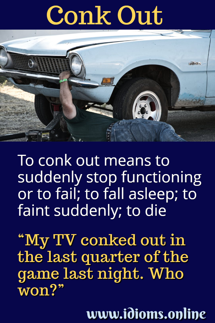 Conk out idiom meaning