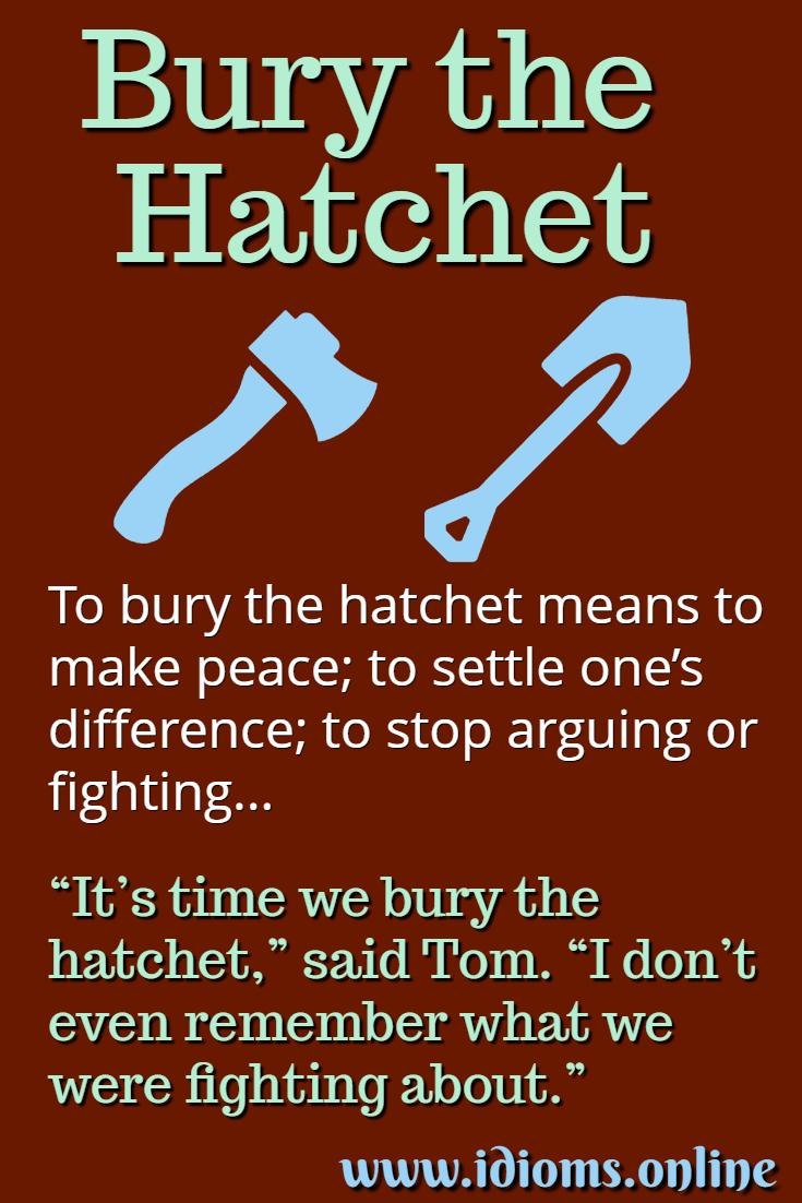 Bury the hatchet idiom meaning