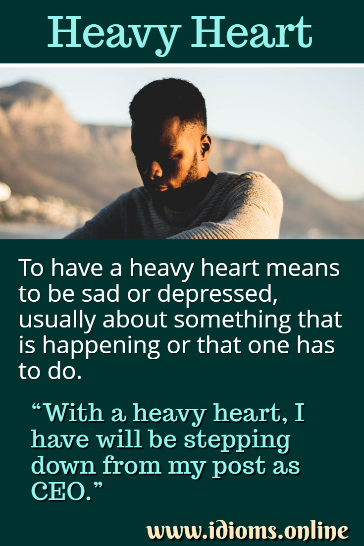 have a heavy heart idiom meaning